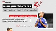 Infographic: Nhìn lại những vết... đen sau ngày V.League 2018 hạ màn