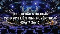 Lịch thi đấu & Dự đoán CKTG 2018 Liên Minh Huyền Thoại ngày 7
