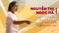 Nguyễn Thị Ngọc Hà – một thời lẫy lừng bóng rổ Yên Bái và hạnh phúc chưa trọn vẹn