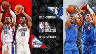 Những con số đáng chú ý của NBA China Games 2018 trước trận Dallas Mavericks - Philadelphia 76ers