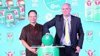 Bốc thăm Cúp Liên đoàn Anh tại Việt Nam, cựu sao Real Madrid và M.U góp mặt