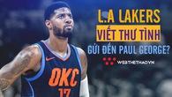 """Los Angeles Lakers """"viết thư tình"""" để chiêu dụ Paul George"""
