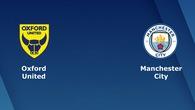 Nhận định tỷ lệ cược kèo bóng đá tài xỉu trận Oxford Utd vs Man City