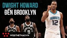 """Tin chuyển nhượng: """"Siêu nhân"""" Dwight Howard bất ngờ được chuyển đến Brooklyn Nets"""