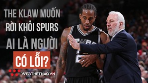 Mối quan hệ đổ vỡ giữa Kawhi Leonard và San Antonio Spurs: Ai là người có lỗi?