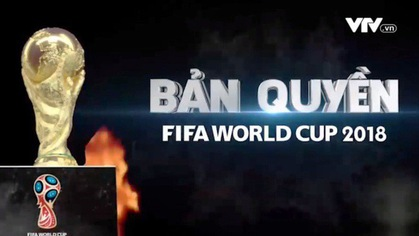 """Vi phạm bản quyền World Cup- một tư duy """"ăn cắp"""""""
