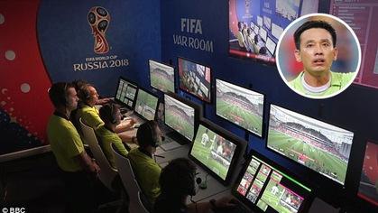 Cựu trọng tài Võ Minh Trí: Công nghệ VAR chưa tạo được công bằng ở World Cup 2018