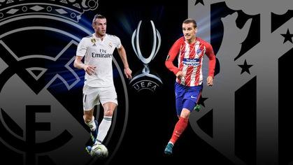 Giá trị hàng công của Real Madrid và Atletico lần đầu... đảo ngược ở Siêu Cúp châu Âu